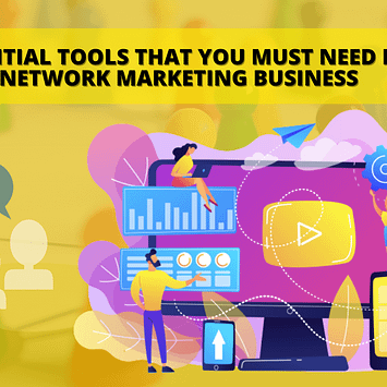 Top Direct selling tools that you must need in your Network Marketing business