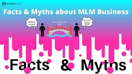 MYTHS & FACTS ABOUT MLM BUSINESS