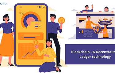 Blockchain - A Decentralized Ledger Technology | Hybrid MLM blog