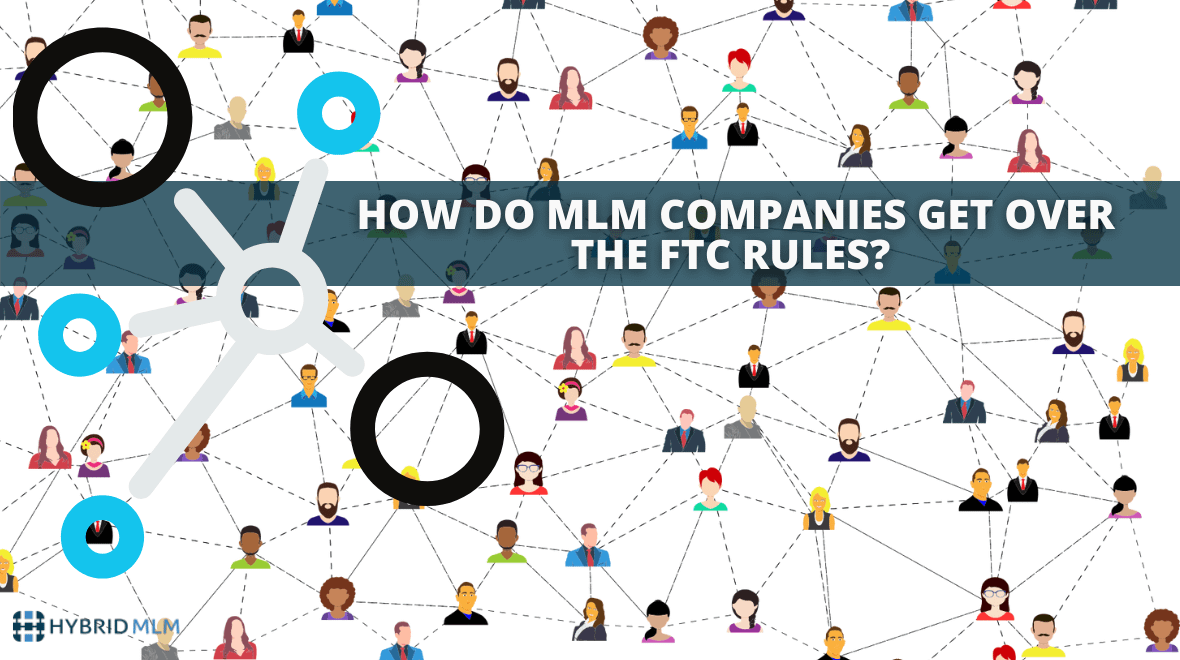 How do MLM companies get over the FTC rules?