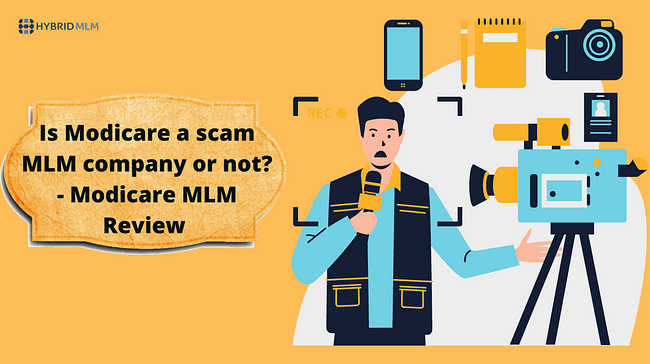 Is Modicare a scam MLM company or not? – Modicare MLM Review
