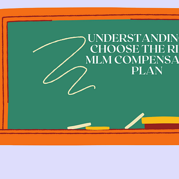 Understanding to choose the right MLM compensation plan