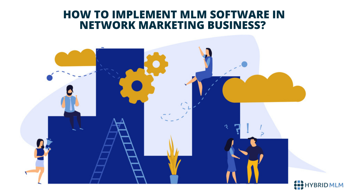 How to Implement MLM Software in Network Marketing Business?