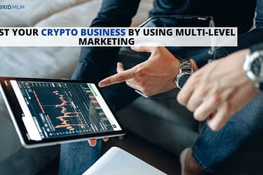 Boost your crypto business by using Multi-Level Marketing - Hybrid MLM Software blog