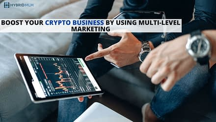 Boost your crypto business by using Multi-Level Marketing