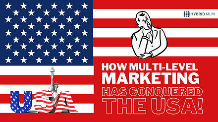 How Multi-Level Marketing has conquered the USA