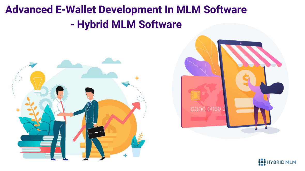 Advanced E-Wallet Development In MLM Software – Hybrid MLM Software