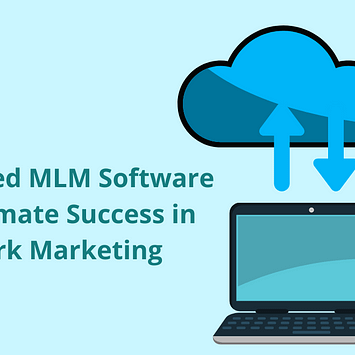 Cloud-Based MLM Software – For Ultimate Success in Network Marketing