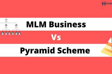 MLM Business vs Pyramid Scheme | Hybrid MLM
