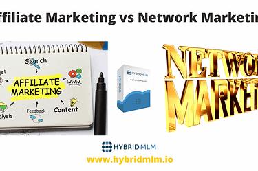 Affiliate Marketing | VS | Network Marketing | Hybrid MLM Software