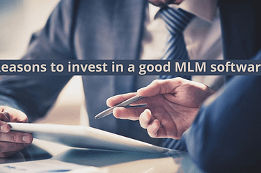 Reasons toinvest in a good mlm software | Hybrid MLM Software