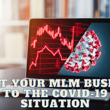 Adapt your MLM business to the Covid-19 situation